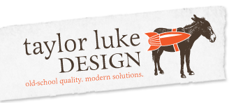 Taylor Luke Design - Old-school quality. Modern solutions.